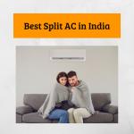 Best Split AC in India