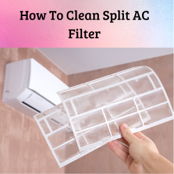 How To Clean Split AC Filter