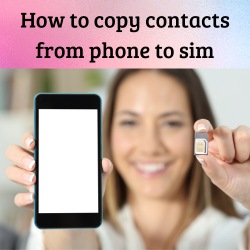 How to copy contacts from phone to SIM