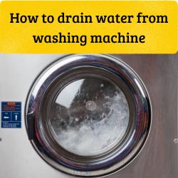 How to drain water from washing machine