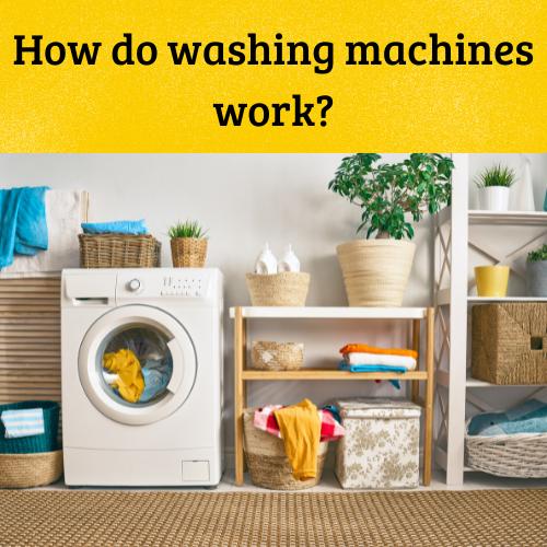 Working Of Washing Machines