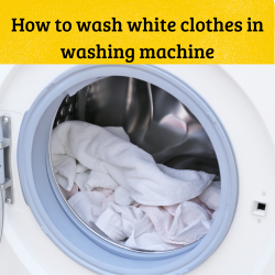 How to wash white clothes in washing machine